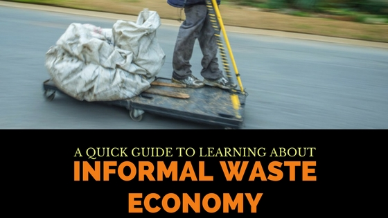 Informal Waste Economy – A Quick Guide
