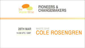 Cole Rosengren, Waste Dive | Pioneers & Changemakers Interview Series