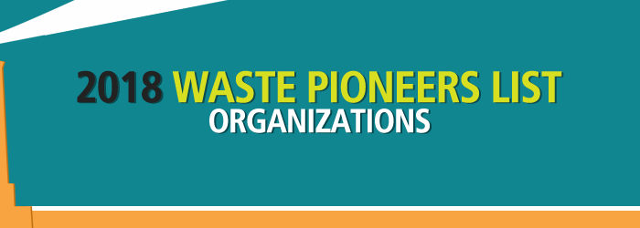 2018 Waste Pioneers List – Organizations