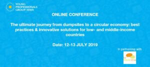 The Ultimate Journey from Dump Sites to a Circular Economy - ISWA YPG 2nd Online Conference (Day 1)